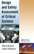 Design and Safety Assessment of Critical Systems