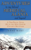 Adventures in My Beloved Medieval Alania and Beyond