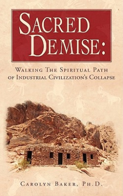 Sacred Demise: Walking The Spiritual Path of Industrial Civilzation's Collapse