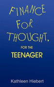 Finance for Thought, For the Teenager
