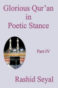 Glorious Qur'an in Poetic Stance, Part IV