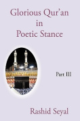 Glorious Qur'an in Poetic Stance, Part III