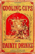 Cooling Cups and Dainty Drinks 1869 Reprint