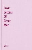Love Letters of Great Men - Vol. 2