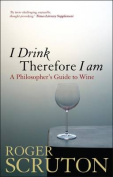 I Drink Therefore I Am