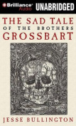 The Sad Tale of the Brothers Grossbart [Audio]