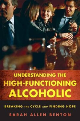 Understanding the High-Functioning Alcoholic: Professional Views and Personal Insights