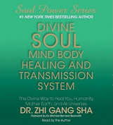 Divine Soul Mind Body Healing and Transmission System [Audio]