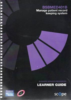BSBMED401B Manage patient record keeping system Learner Guide