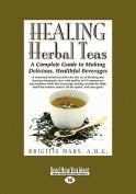 Healing Herbal Teas [Large Print]