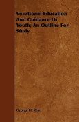 Vocational Education and Guidance of Youth; An Outline for Study