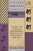 Making The American Thoroughbred, Especially In Tennessee, 1800-1845