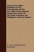 Malayan Fern Allies. Handbook to the Determination of the Fern Allies of the Malayan Islands (Incl. Those of the Malay Peninsula, the Philippines and