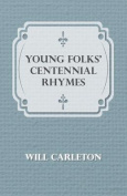 Young Folks' Centennial Rhymes
