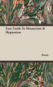 Easy Guide To Mesmerism & Hypnotism