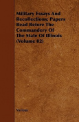 Military Essays and Recollections; Papers Read Before the Commandery of the State of Illinois