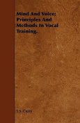 Mind and Voice; Principles and Methods in Vocal Training.