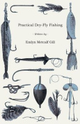Practical Dry-Fly Fishing