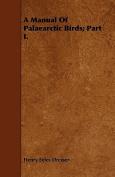 A Manual of Palaearctic Birds; Part I.