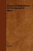 Manual of Regulations of the Bureau of Mines