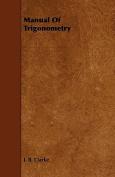 Manual of Trigonometry