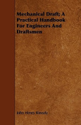 Mechanical Draft; A Practical Handbook for Engineers and Draftsmen