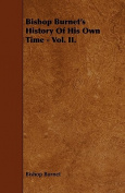 Bishop Burnet's History of His Own Time - Vol. II.