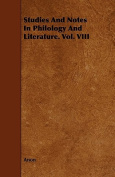 Studies and Notes in Philology and Literature. Vol. VIII