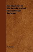 Bearing Arms in the Twenty Seventh Massachusetts Regiment