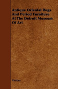 Antique Oriental Rugs and Period Furniture at the Detroit Museum of Art