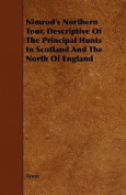 Nimrod's Northern Tour, Descriptive of the Principal Hunts in Scotland and the North of England