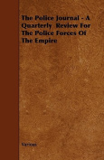 The Police Journal - A Quarterly Review for the Police Forces of the Empire