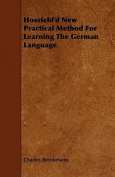 Hossfeld'd New Practical Method for Learning the German Language
