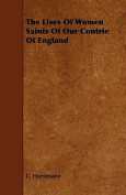The Lives of Women Saints of Our Contrie of England