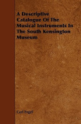 A Descriptive Catalogue of the Musical Instruments in the South Kensington Museum