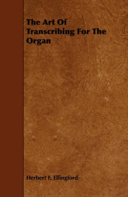 The Art Of Transcribing For The Organ