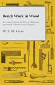 Bench Work In Wood