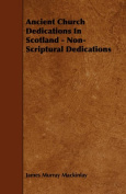 Ancient Church Dedications In Scotland - Non-Scriptural Dedications