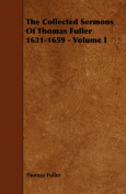 The Collected Sermons Of Thomas Fuller 1631-1659 - Volume I