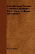 Contributions Towards A Nelson Genealogy - Part 1 Some Neilsons Of Scotland