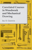 Correlated Courses In Woodwork And Mechanical Drawing