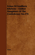 Echos Of Southern Kitchens - United Daughters Of The Confederacy No.278