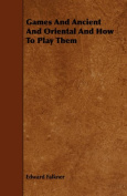 Games And Ancient And Oriental And How To Play Them