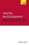 Teach Yourself Digital Photography for the Over 50s