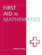 First Aid in Mathematics