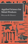 Applied Science For Metal-Workers