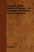 A Report Of The District Of Jessore - Its Antiquities, Its History, And Its Commerce