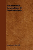 Fundamental Conceptions Of Psychoanalysis