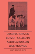 Observations On Borzo - Called In America Russian Wolfhounds