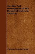 The Rise and Development of the Bicameral System in American